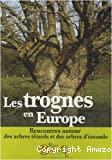 Les trognes en Europe : rencontres autour des arbres têtards et d'émonde. Acte du 1er colloque européen sur les trognes organisé par la Maison Botanique de Boursay les 26, 27et 28 octobre 2006 au lycée agricole d'Areines (Vendôme, Loir-et-Cher).
