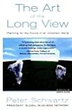 The art of the long view. Planning for the future in an uncertain world. = L'art de la prévision. Plannifier le futur dans un monde incertain