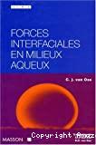 Forces interfaciales en milieux aqueux.