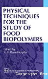 Physical techniques for the study of food biopolymers.