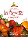 Les tomates dans mon jardin : formes, couleurs, saveurs