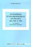 Entreprises et environnement en France de 1960 à 1990