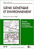 Génie génétique et environnement : principes fondamentaux et introduction à la problématique