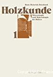 Holzkunde. Mikroskopie und Makroskopie des Holzes. Band 1.