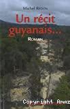 Un récit guyanais