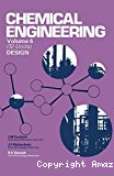 Chemical engineering. (6 Vol.) Vol. 6 : An introduction to chemical engineering design