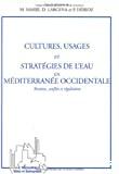 Cultures, usages et stratégies de l'eau en Méditerranée occidentale