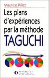 Les plans d'expérience par la méthode Taguchi.