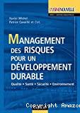 Management des risques pour un développement durable. Qualité. Santé. Sécurité. Environnement.