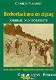 Herborisation en zigzag : journal d'un botaniste. Suède-Laponie (1879)/ Région méditerranéenne (1887-1896). Documents réunis et présentés par J.M. Emberger.