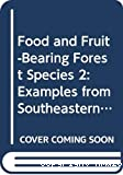 Food and fruit-bearing forest species