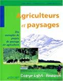 Agriculteurs et paysages : Dix exemples de projets de paysage en agriculture