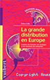 La grande distribution en Europe. Evolution des formules, des stratégies et des structures des entreprises.