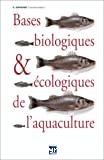 Bases biologiques et écologiques de l'aquaculture