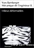 Mécanique de l'ingénieur. (4 Vol.) Vol. 2 : Milieux déformables.