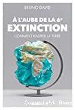 À l'aube de la 6e extinction