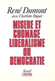 Misère et chômage, libéralisme ou démocratie