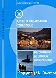 Offre et organisation touristique des communes du littoral métropolitain.