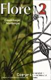 Flore illustrée des phanérogames de Guadeloupe et de Martinique