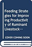 Feeding strategies for improving productivity of ruminant livestock in developing countries