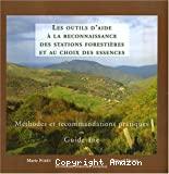 Les outils d'aide à la reconnaissance des stations forestières et au choix des essences : méthodes et recommandations pratiques ou Guide-âne