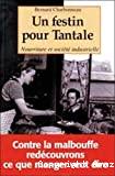 Un festin pour Tantale. Nourriture et société industrielle