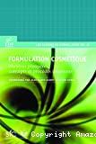 Formulation cosmétique. Matières premières, concepts et procédés innovants - 11èmes journées de formulation (08/12/2004 - 09/12/2004, Paris, France).