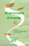 Biogeneration of aromas - 190th meeting of the American Chemical Society (08/09/1985 - 13/09/1985, Chicago, Etas-Unis).