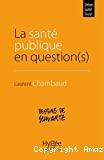 La santé publique en question(s)