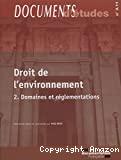 Droit de l'environnement 2 : Domaines et réglementations