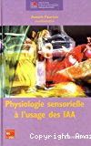 Physiologie sensorielle à l'usage des IAA