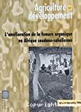 Agriculture et développement. L'amélioration de la fumure organique en Afrique soudano-sahélienne.