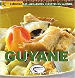 La Guyane : les meilleures recettes du monde