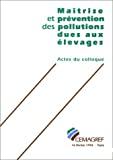 Maîtrise et prévention des pollutions dues aux élevages