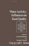 Water activity : influences on food quality. A treatise on the influence of bound and free water on the quality and stability of foods and other natural products.
