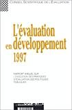 L'évaluation en développement 1997 : rapport annuel sur l'évolution des pratiques d'évaluation des politiques publiques