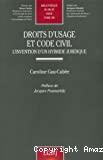 Droits d'usage et code civil. L'invention d'un hybride juridique. Préface de Jean Poumarède.