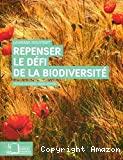Repenser le défi de la biodiversité