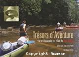 Trésors d'aventure - L'or et l'Amazonie aux côtés de Jean Galmot