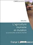 L'agriculture roumaine en mutation