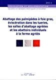 Guide des bonnes pratiques d'hygiène et d'application des principes HACCP relatif à l'abattage des palmipèdes à foie gras, éviscération dans les tueries, les salles d'abattage agréées et les abattoirs individuels à la ferme agréés
