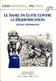Le Sahel en lutte contre la désertification : leçons d'expériences.