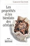 Les propriétés et les bienfaits des céréales