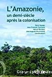 L'Amazonie un demi-siècle après la colonisation