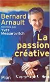 La passion créative. Entretiens avec Yves Messarovitch.