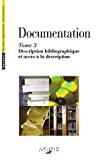 Documentation. (3 Vol.) Tome 3 : Description bibliographique et accès à la description.