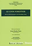 Le Code forestier de la République centrafricaine.