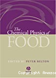 The chemical physics of food.