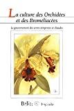 La culture des orchidées et des broméliacées