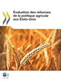 Evaluation des réformes de la politique agricole aux Etats-Unis